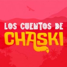 Los cuentos de Chaski