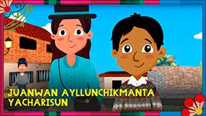Juanwan Ayllunchikmanta Yacharisun (Quechua)